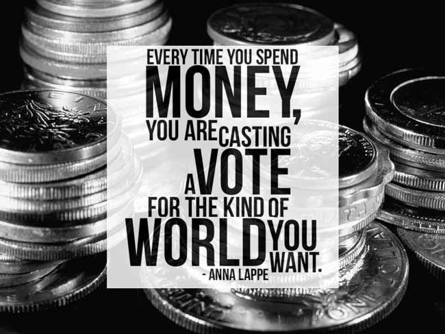 anna lappe quote, you vote with money you spend, corbettreport on boycotts