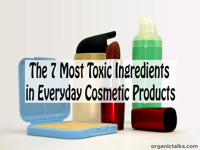 The 7 Most Toxic Ingredients in Everyday Cosmetic Products ...