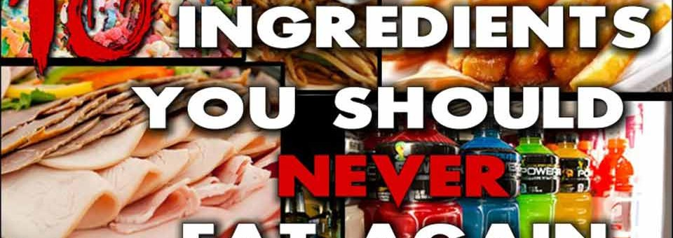 10 Of The Worst Food Ingredients To Never Eat Again