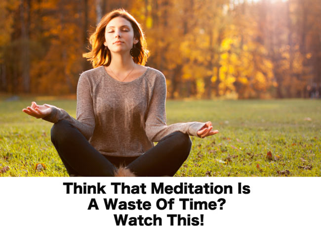 Meditation Is A Waste Of Time