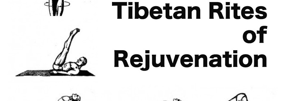 The Five Tibetan Rites of Rejuvenation